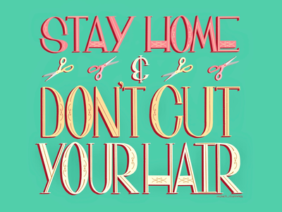 STAY HOME &DON'T CUT YOUR HAIR