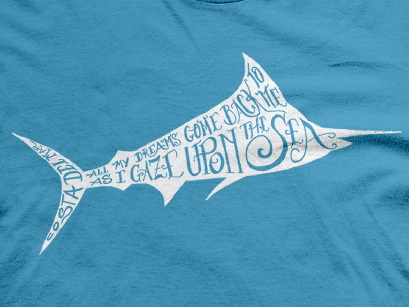 Costa Del Mar Shirt Concept costa nautical fish hand lettered sailor fisherman typography hand drawn font drew wallace costa del mar t shirt