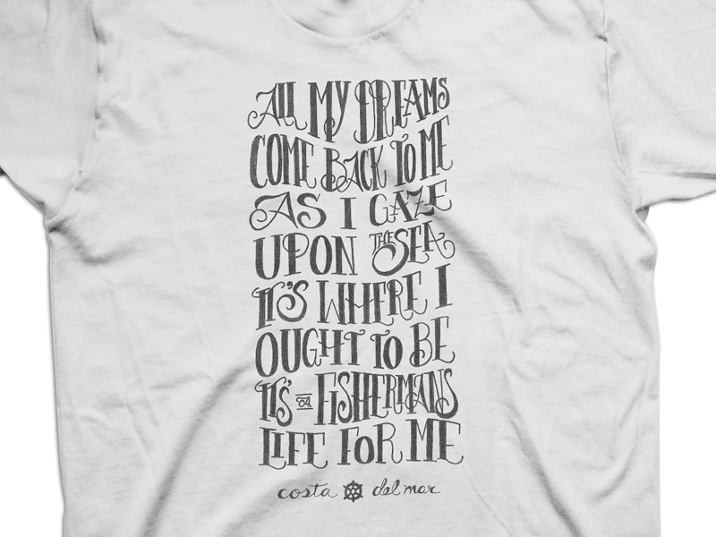 Costa Del Mar Shirt typography costa del mar hand lettering quote sailor fisherman drew wallace design