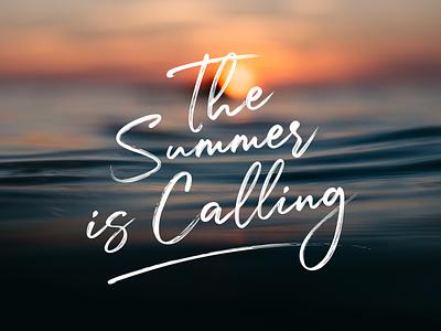 The Summer is Calling (Julietta Messie) brush script typography design handwritten