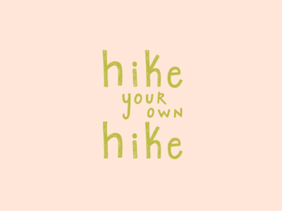 Hike your own hike lettering lettering art quotes great outdoors hiking procreateapp lettering artist procreate illustration hand drawn hand lettering art hand lettering logo hand lettering