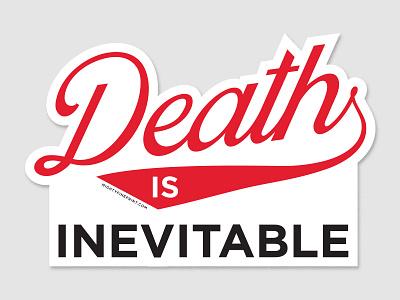 Death is Inevitable Sticker for sale typography sticker