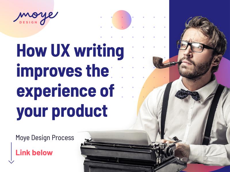 UX Writing copywriter copywriting ux writing branding ui blogger blog ux ui design moye moyedesign