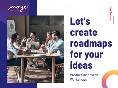 Moye Product Discovery Workshops design branding ui design ui ux mvp workshops product product design workshop moyedesign moye