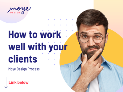 How to work well with your clients - Moye Design Process illustration app  design blog post blog design ux ui design ui branding moyedesign moye