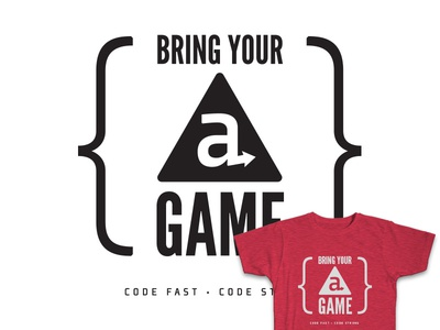 Bring Your A Game T-shirt