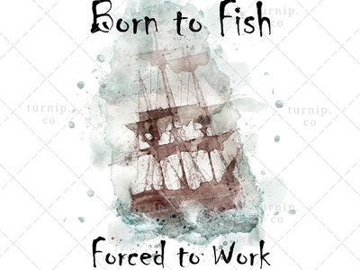 Born to Fish Forced to Work Sublimation Clipart Graphic fathers day clipart sublimation clipart watercolor clipart quote clipart fishing clipart cute branding illustration clipart design art turnip