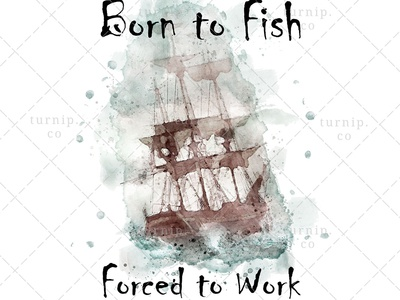 Born to Fish Forced to Work Sublimation Clipart Graphic