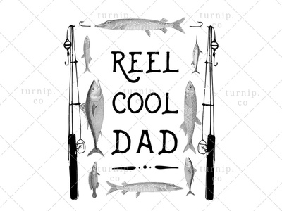 Reel Cool Dad PNG Fishing Sublimation Clipart Graphic black and white clipart sublimation clipart quote clipart fishing clipart fathers day clipart cute branding illustration clipart design art turnip