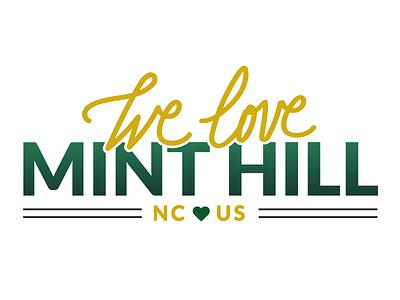 We Love Mint Hill side project hometown logo brand