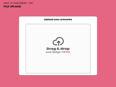 Daily UI Challenge 31 — File Upload