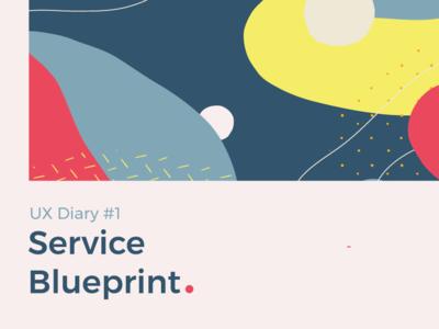 UX Diary #1 - Service Blueprint