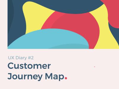 UX Diary #2 - Customer Journey Map