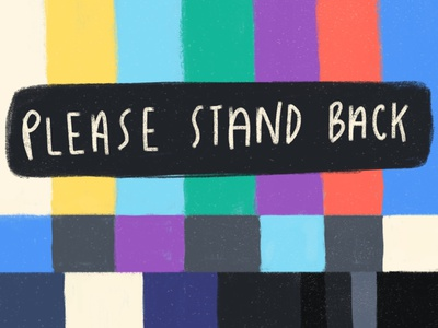 Please Stand Back illustration testing only a test this is only a test texture coronavirus covid virus get back technical difficulties please stand by television tv tv screen personal space