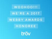 Webby Honoree –Trōv