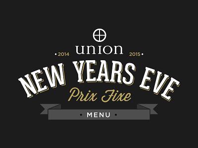 Union New Years Eve Menu type typography union union public house tucson arizona restaurant menu new years eve 2015 2014 badge
