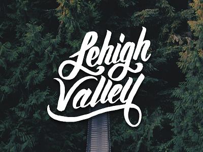 Lehigh Valley Hand Lettering script unsplash trees forrest lettering hand lettering pennsylvania lehigh valley