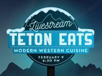 Teton Eats Livestream