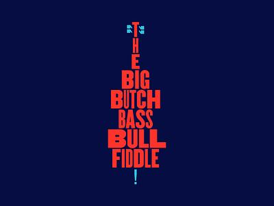Big Butch Bass Bull Fiddle corb lund shirt music double bass bass upright bass type typography