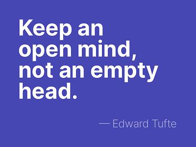 Open Mind inter edward tufte quote