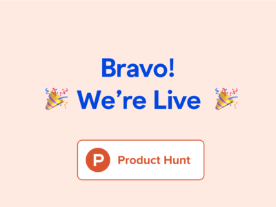 Bravo! We're live on Product Hunt!