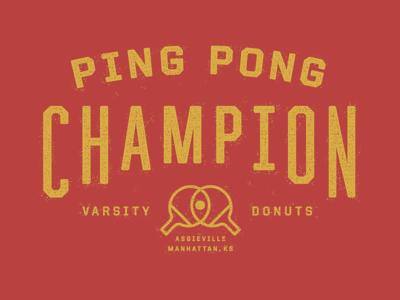 Ping Pong Champion varsity donuts shirt type typography aggieville manhattan kansas table tennis paddle ball