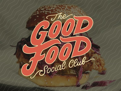 The Good Food Social Club food typography website design responsive website apparel design custom typography brand design ipad pro illustrative branding branding hand lettering