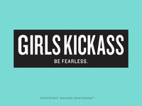Girls Kickass Be Fearless Sticker