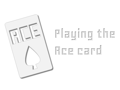 Playing The Ace Card