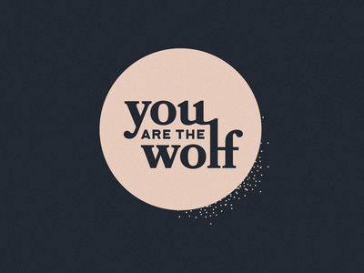 You are the Wolf