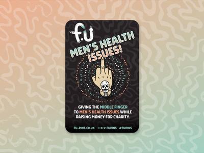 F.U Men's Health Issues dayofthedead illustration fu pins sugarskull pin badge charity