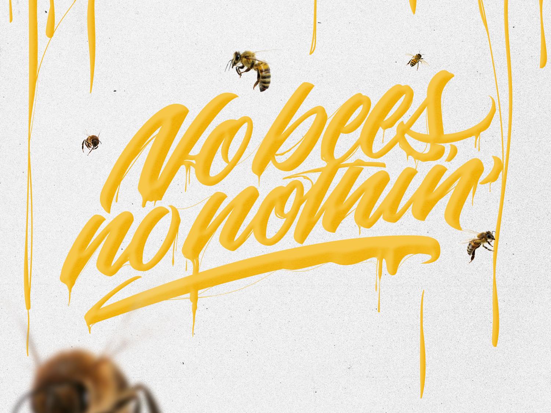 No bees, no nothin' - Lettering hand lettering brush lettering instagram vector illustration brushpen lettering