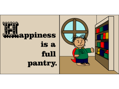 Happiness Is a Full Pantry