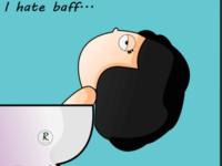 I hate baff