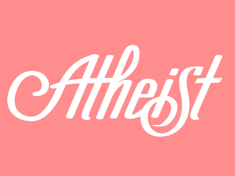 Atheist Hand-drawn Type calligraphy script hand lettering hand-drawn type typography religion atheist