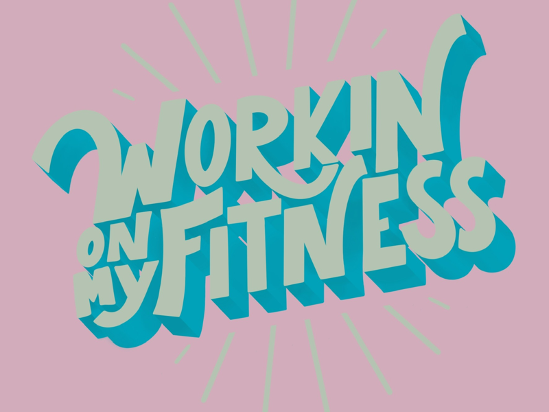 Workin' On My Fitness illustration typography lettering