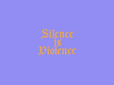 Silence is Violence blm illustration lettering