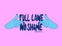 Full Lane No Shame