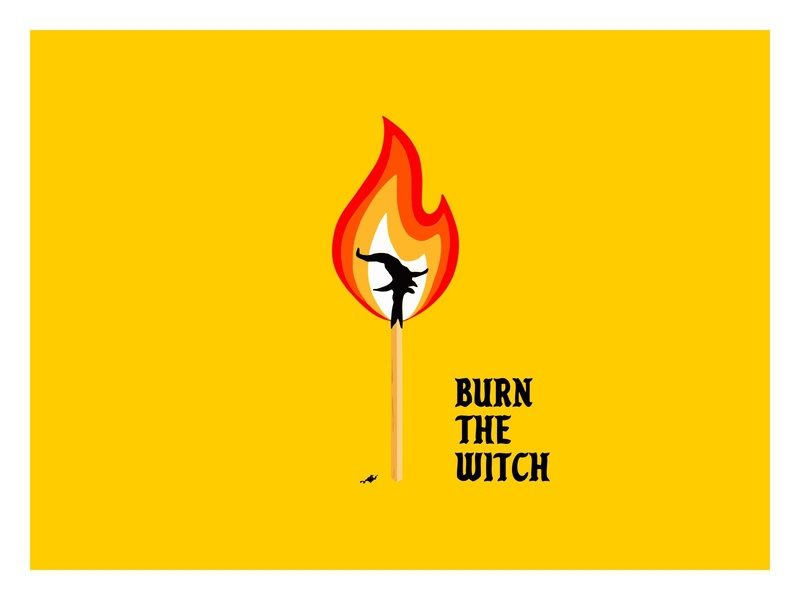 Burn the Witch typography qotsa hand drawn illustration fire burn match witch