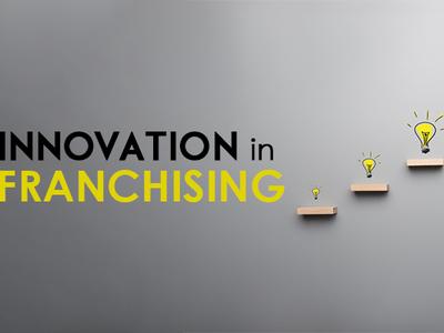 Innnovation In Franchising