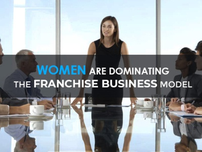 Women Are Dominating The Franchise Business Model