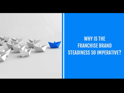Why Is The Franchise Brand Steadiness So Imperative?