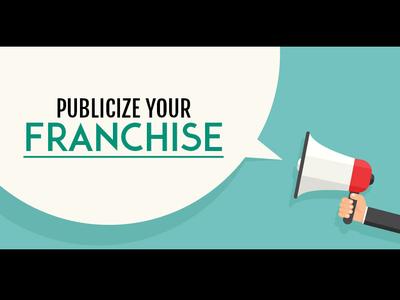 Publicize Your Franchise