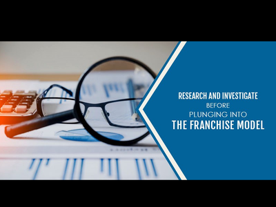 Research and Investigate Before Plunging Into the Franchise