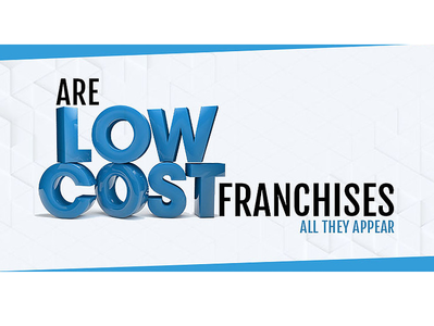 Are Low-Cost Franchises All They Appear?