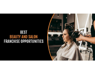 Best Beauty And Salon Franchise Opportunities