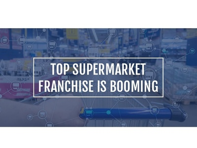 TOP SUPERMARKET FRANCHISE IS BOOMING