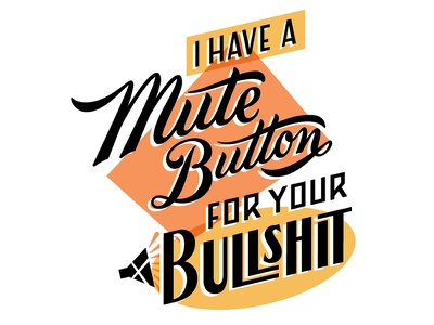 I Have A Mute Button vintage retro handlettering