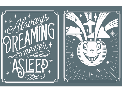Always Dreaming Never Asleep dreams stars smiley face moon illustration lettering