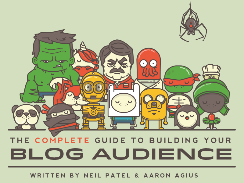 The Complete Guide to Building your Blog Audience title cover guide spider panda ninja c3po adventure time hulk unicorn zoidberg